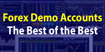 Best Forex Demo Account | Features Benefits & Deals Reviewed